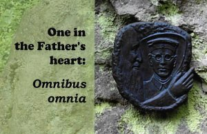 One in the Father's heart: Omnibus omnia